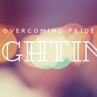 Overcoming Pride | Lighting